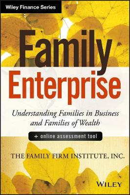 Family Enterprise + Online Assessment Tool: Understanding Families in Business and Families of Wealth - Wiley Finance Series (Hardback)