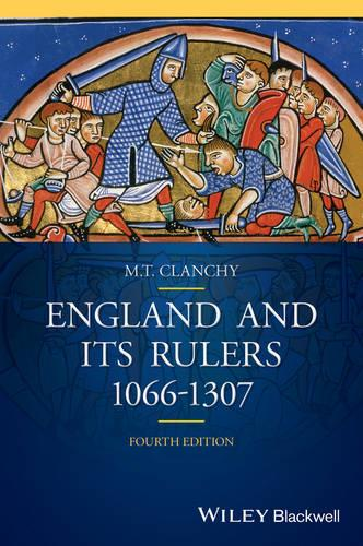 England and its Rulers: 1066-1307 - Blackwell Classic Histories of England (Paperback)