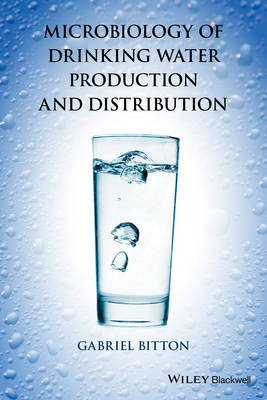 Microbiology of Drinking Water Production and Distribution (Hardback)