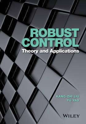 Robust Control: Theory and Applications (Hardback)