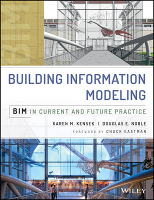 Building Information Modeling: BIM in Current and Future Practice (Hardback)