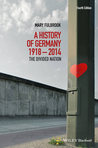 A History of Germany 1918-2014: The Divided Nation (Paperback)