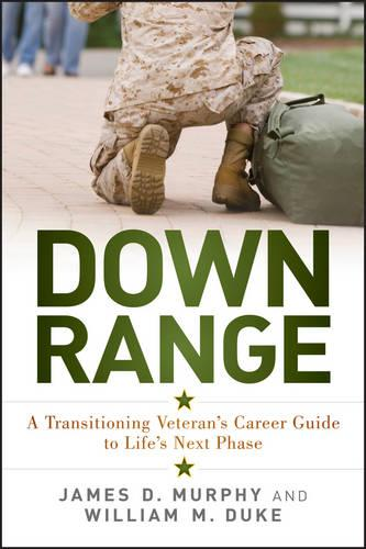 Down Range: A Transitioning Veteran's Career Guide to Life's Next Phase (Paperback)