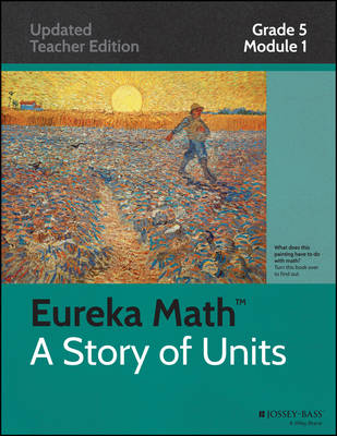 Common Core Mathematics: a Story of Units: Grade 5, Module 1: Place Value and Decimal Fractions - Eureka Math (Paperback)