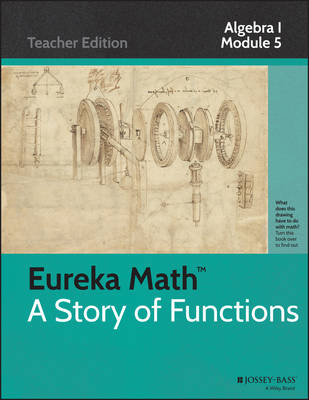 Eureka Math, a Story of Functions: Algebra I, Module 5: A Synthesis of Modeling with Equations and Functions - Common Core Eureka Math (Paperback)