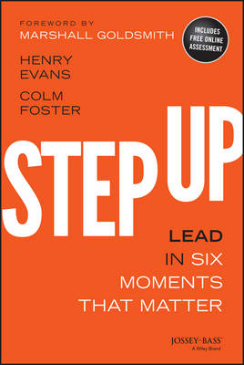 Step Up: Lead in Six Moments That Matter (Hardback)