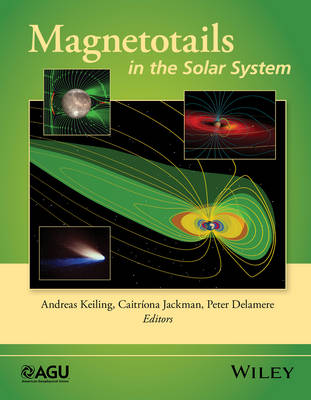 Magnetotails in the Solar System - Geophysical Monograph Series (Hardback)