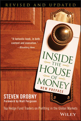 Inside the House of Money: Top Hedge Fund Traders on Profiting in the Global Markets (Paperback)