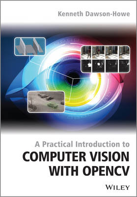 A Practical Introduction to Computer Vision with OpenCV (Paperback)