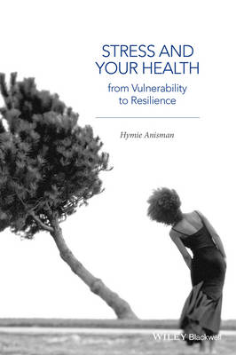 Stress and Your Health: From Vulnerability to Resilience (Hardback)