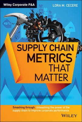 Supply Chain Metrics that Matter - Wiley Corporate F&A (Hardback)