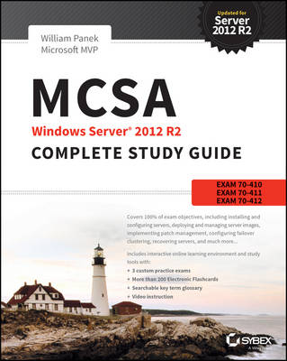 MCSA Windows Server 2012 R2 Complete Study Guide: Exams 70-410, 70-411, 70-412, and 70-417: Exams 70-410, 70-411, 70-412, and 70-417 (Paperback)