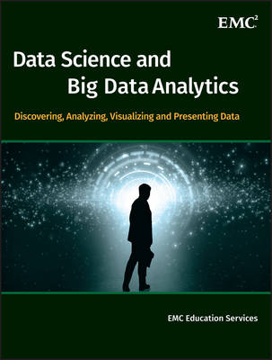 Data Science and Big Data Analytics: Discovering, Analyzing, Visualizing and Presenting Data (Hardback)