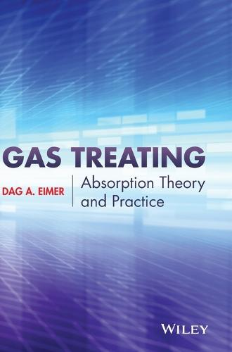 Gas Treating: Absorption Theory and Practice (Hardback)