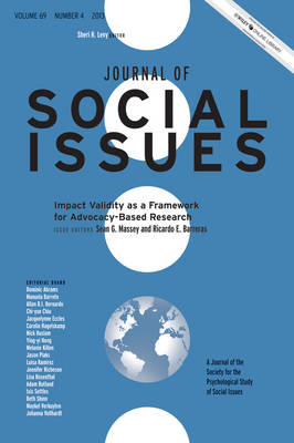 Impact Validity as a Framework for Advocacy-Based Research 2013: Volume 69, Number 4 - Journal of Social Issues (JOSI) (Paperback)