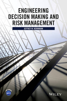 Engineering Decision Making and Risk Management (Hardback)