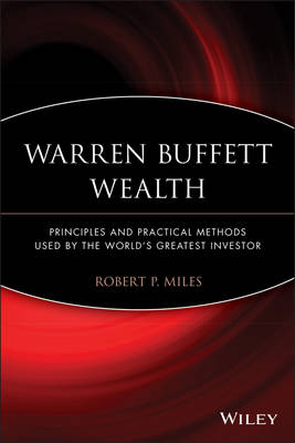 Warren Buffett Wealth: Principles and Practical Methods Used by the World's Greatest Investor (Paperback)