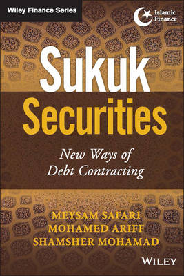 Sukuk Securities: New Ways of Debt Contracting - Wiley Finance (Hardback)