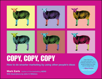 Copy, Copy, Copy: How to Do Smarter Marketing by Using Other People's Ideas (Paperback)