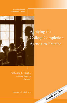 Applying the College Completion Agenda to Practice: New Directions for Community Colleges Number 167 - J-B CC Single Issue Community Colleges (Paperback)