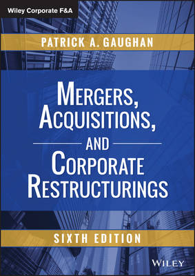 Mergers, Acquisitions, and Corporate Restructurings - Wiley Corporate F&A (Hardback)