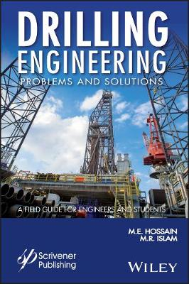 Drilling Engineering Problems and Solutions: A Field Guid for Engineers and Students - Wiley-Scrivener (Hardback)