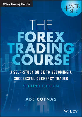 Forex Trading Course: A Self-Study Guide to Becoming a Successful Currency Trader - Wiley Trading (Paperback)