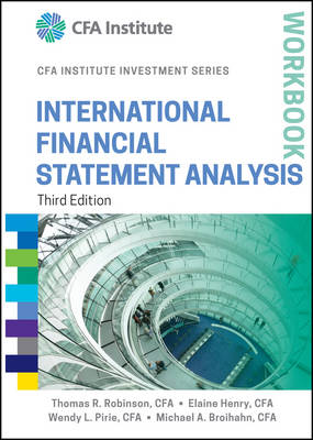 International Financial Statement Analysis Workbook - CFA Institute Investment Series (Paperback)
