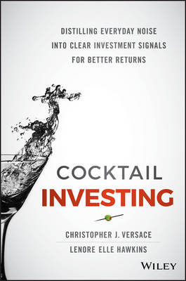 Cocktail Investing: Distilling Everyday Noise into Clear Investment Signals for Better Returns (Hardback)