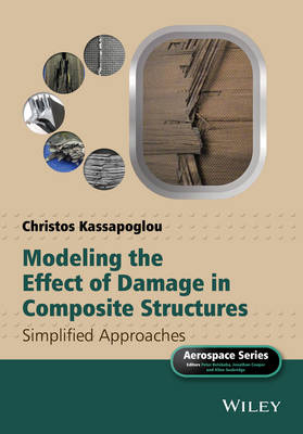Modeling the Effect of Damage in Composite Structures: Simplified Approaches - Aerospace Series (Hardback)