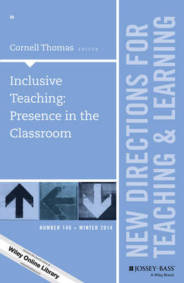 Inclusive Teaching: Presence in the Classroom: New Directions for Teaching and Learning Number 140 - J-B TL Single Issue Teaching and Learning (Paperback)