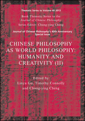 Chinese Philosophy as World Philosophy: Humanity and Creativity (II) - Journal of Chinese Philosophy Supplement (Paperback)