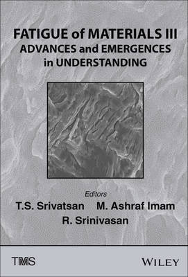 Fatigue of Materials III: Advances and Emergences in Understanding (Hardback)