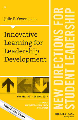 Innovative Learning for Leadership Development: New Directions for Student Leadership Number 145 - J-B Sl Single Issue Student Leadership (Paperback)