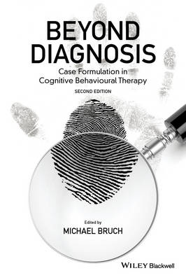 Beyond Diagnosis: Case Formulation in Cognitive Behavioural Therapy (Hardback)