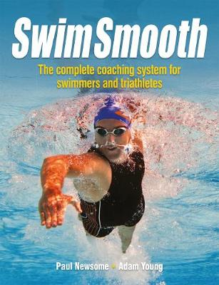 Swim Smooth: The Complete Coaching System for Swimmers and Triathletes (Paperback)