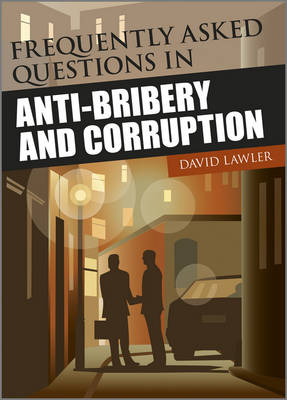 Frequently Asked Questions on Anti-Bribery and Corruption - Wiley Corporate F&A (Paperback)
