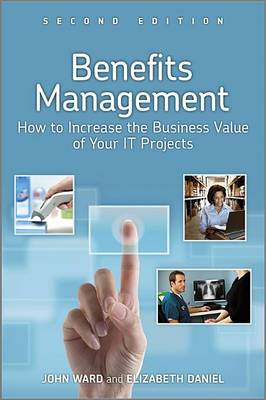 Benefits Management: How to Increase the Business Value of Your it Projects (Hardback)
