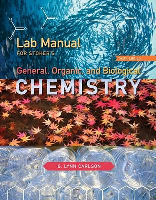 Lab Manual for Stoker's General, Organic, and Biological Chemistry, 6th (Paperback)
