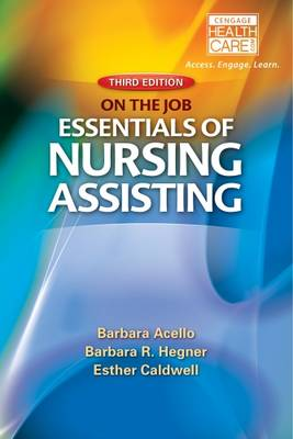 Nursing Assistant: A Nursing Process Approach - on the Job: Essentials of Nursing Assisting (Paperback)
