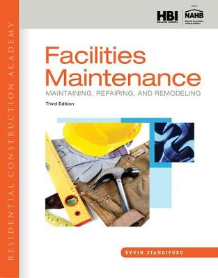 Residential Construction Academy: Facilities Maintenance: Maintaining, Repairing, and Remodeling (Paperback)