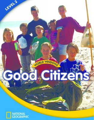 World Windows 2 (Social Studies): Good Citizens: Student Book: Content Literacy, Nonfiction Reading, Language & Literacy (Pamphlet)