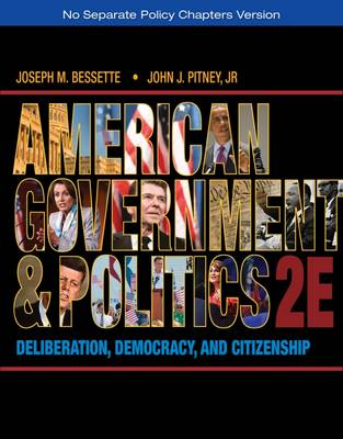 American Government and Politics: Deliberation, Democracy, and Citizenship - No Separate Policy Chapters (Paperback)