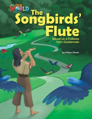 Our World Readers: The Songbirds' Flute: American English (Pamphlet)