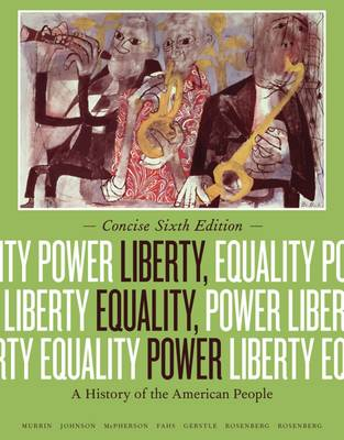 Liberty, Equality, Power: A History of the American People (Paperback)