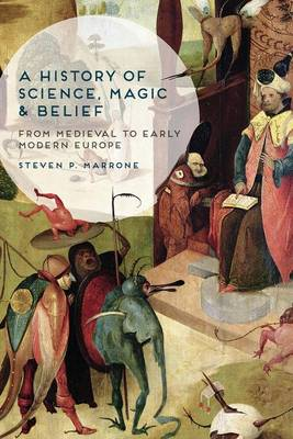 A History of Science, Magic and Belief: From Medieval to Early Modern Europe (Paperback)