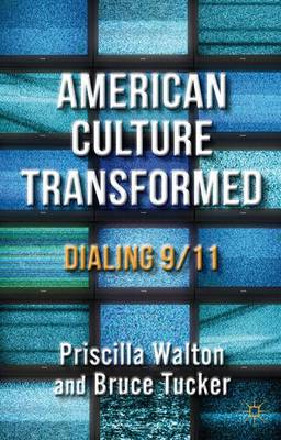 American Culture Transformed: Dialing 9/11 (Paperback)