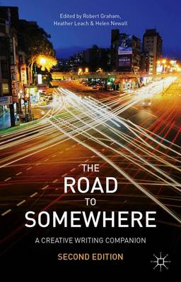 The Road to Somewhere: A Creative Writing Companion (Paperback)