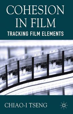 Cohesion in Film: Tracking Film Elements (Hardback)