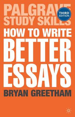 How to Write Better Essays - Palgrave Study Skills (Paperback)